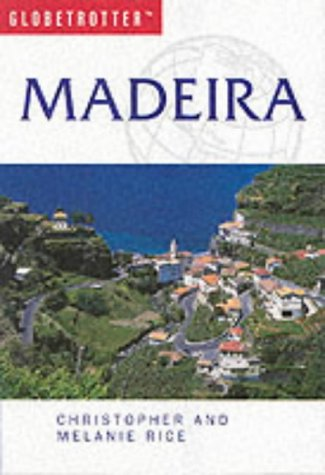 Madeira (Globetrotter Travel Guide) (1859748457) by Rice, Melanie; Rice, Christopher