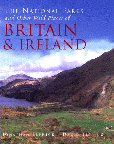 9781859748985: The National Parks and Other Wild Places of Britain and Ireland (National/Pks Other Wild Places)