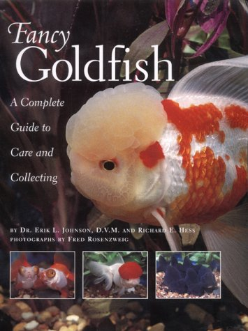 Fancy Goldfish: A Complete Guide to Care: Hess, Richard E.,