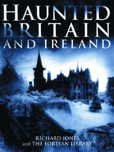 Haunted Britain and Ireland: Jones, Richard