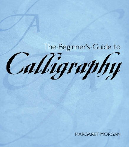 9781859749647: Beginner's Guide to Calligraphy: A Guide to Hand-Lettering
