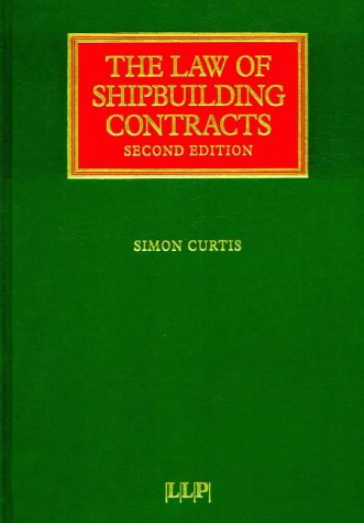 The Law of Shipbuilding Contracts (Lloyd's Shipping Law Library) (9781859780282) by Curis, Simon; Watson; Farley; Williams