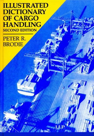 9781859780428: Illustrated Dictionary of Cargo Handling (Maritime and Transport Law Library)