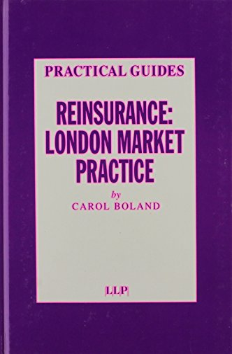 9781859780619: Reinsurance: London Market Practice (Practical Insurance Guides)
