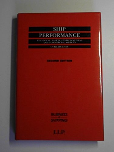 Ship Performance: Some Technical and Commercial Aspects (Business of Shipping): Hughes, C. N.
