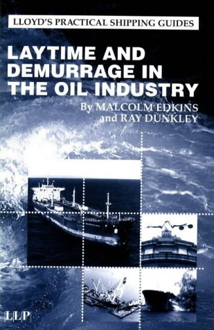 9781859781753: Laytime and Demurrage in the Oil Industry (Lloyd's Practical Shipping Guides)