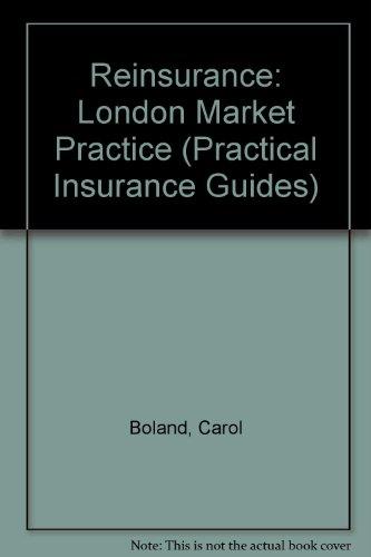 9781859785805: Reinsurance: London Market Practice (Practical Insurance Guides)
