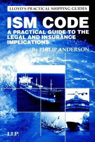 9781859786215: ISM Code: A Guide to the Legal and Insurance Implications (Lloyd's Practical Shipping Guides)
