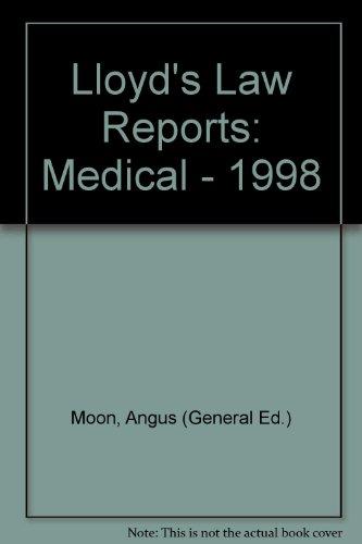 Lloyd's Law Reports: Medical - 1998: Moon, Angus (General