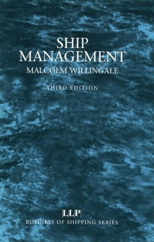 Ship Management (Business of Shipping): Malcolm Willingale