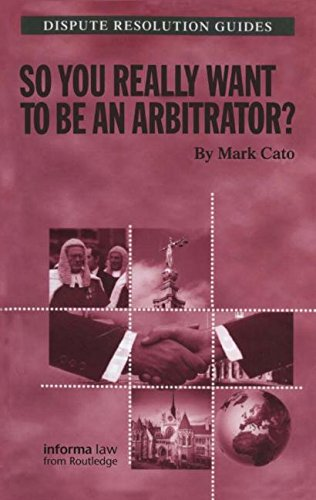 9781859788790: So you really want to be an Arbitrator? (Dispute Resolution Guides)