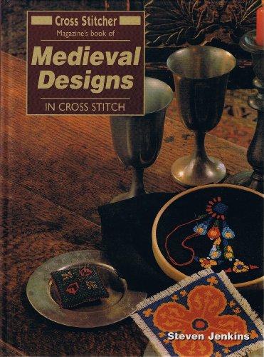 "9781859810453: ""Cross Stitcher"" Magazine's Book of Medieval Designs in Cross Stitch (""Cross Stitcher"" Magazine's Book and Kit Series) (""Cross Stitcher"" Magazine's Book & Kit)"