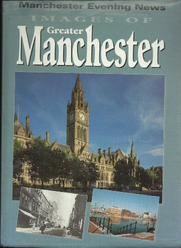 Images of Greater Manchester: Manchester Evening News