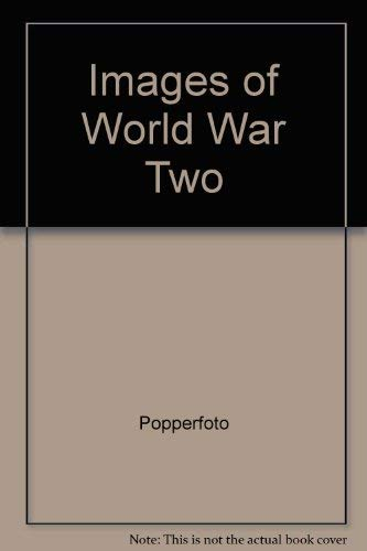 Images of World War Two: Popperfoto