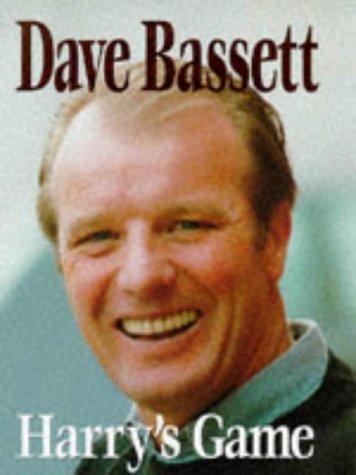 Harry's Game: Dave Bassett