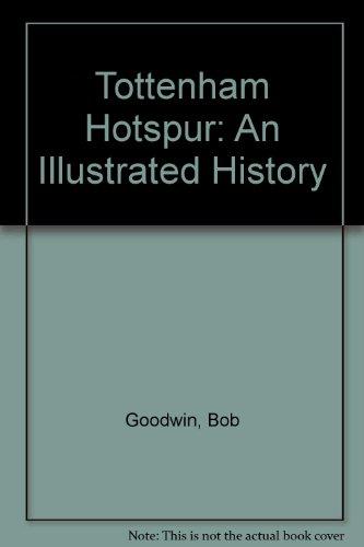 9781859830994: Tottenham Hotspur: An Illustrated History