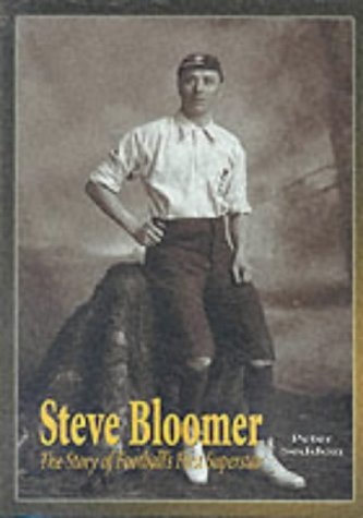 9781859831465: Steve Bloomer : The Story of Football's First Superstar