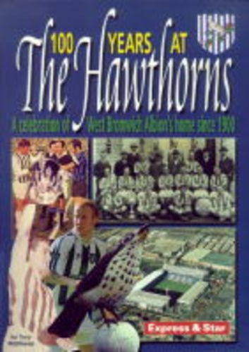 Hawthorns - 100 Years at the Home of West Bromwich Albion Hb: Matthews, Tony