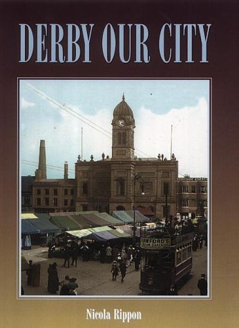 9781859832455: Derby Our City (Illustrated History)