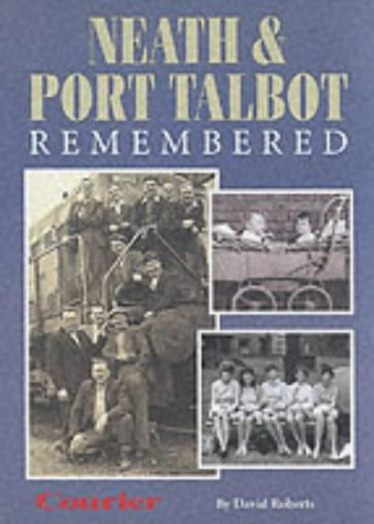 9781859832653: Neath and Port Talbot Remembered (Illustrated History)