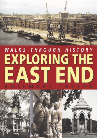 Walks Through History: Exploring the East End (1859832709) by Taylor, Rosemary