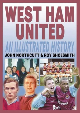 9781859833407: West Ham United: An Illustrated History