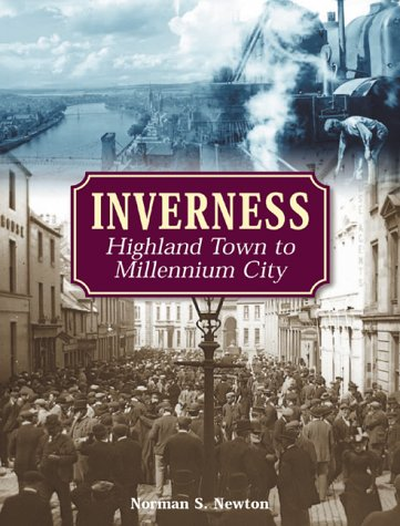 9781859833568: Inverness: Highland Town to Millennium City