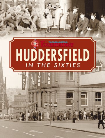 9781859833834: Huddersfield in the Sixties