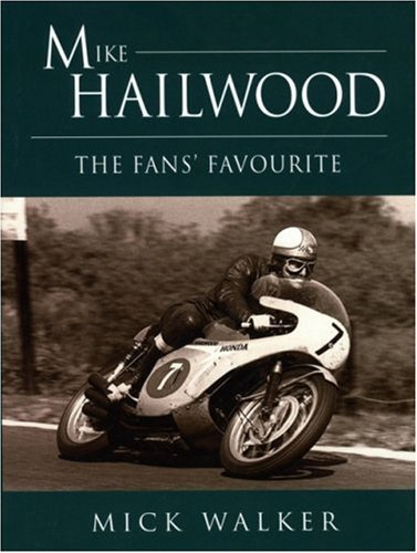 Mike Hailwood: The Fans' Favourite: Walker, Mick
