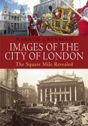 Images of the City of London: The Square Mile Revealed: Grynberg, Warren