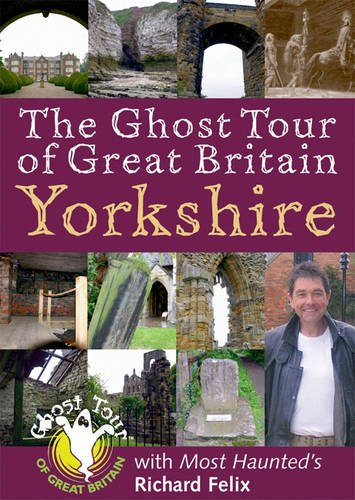 9781859834770: The Ghost Tour of Great Britain: Yorkshire (Most Haunted)