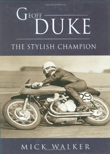 Geoff Duke: The Stylish Champion.