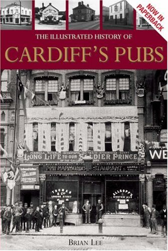 The Illustrated History of Cardiff's Pubs.