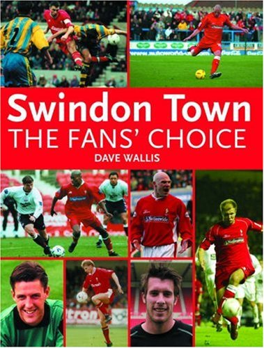 9781859835746: Swindon Town Football Club: The Fans' Choice