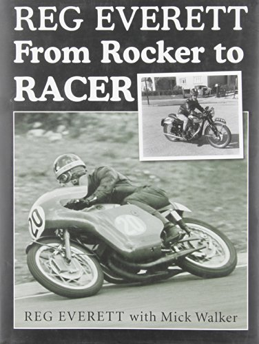 Reg Everett: From Rocker to Racer.