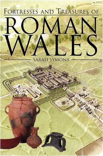 9781859836996: Fortresses and Treasures of Roman Wales