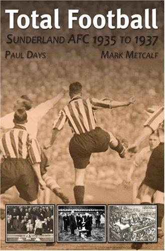 9781859837160: Total Football: Sunderland AFC 1935-37