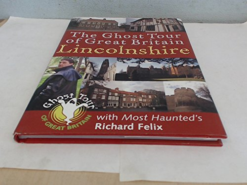 9781859837405: The Ghost Tour of Great Britain: Lincolnshire
