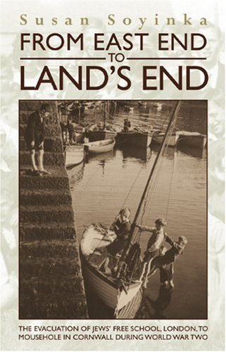 9781859837726: From East End to Land's End: The Evacuation of Jews' Free School, London, to Mousehole in Cornwall During World War Two