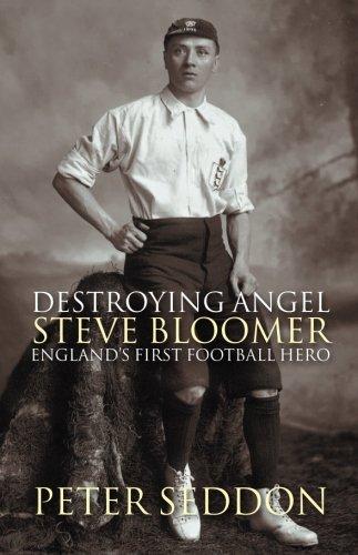 9781859837771: Destroying Angel Steve Bloomer: England's First Football Hero
