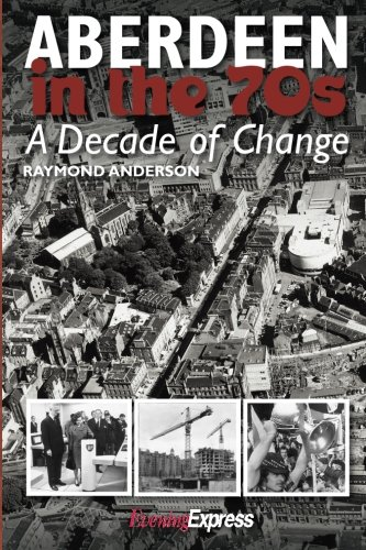 9781859839614: Aberdeen in the 1970s: A Decade of Change