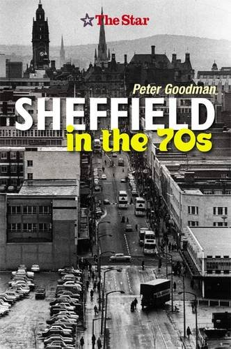 Sheffield in the 70s: Goodman, Peter