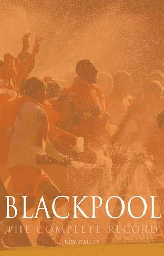 Blackpool: The Complete Record: Calley, Roy