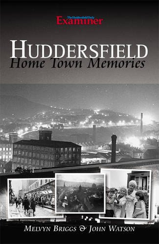9781859839959: Huddersfield: Home Town Memories in Words and Pictures.