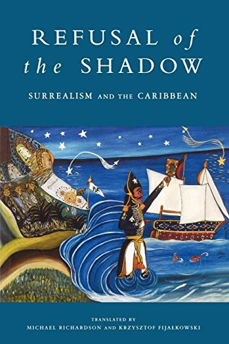 9781859840184: Refusal of the Shadow: Surrealism and the Caribbean