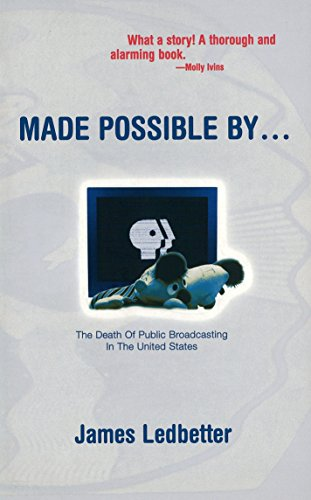 9781859840290: Made Possible By...: The Death of Public Broadcasting in the United States