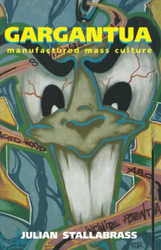 9781859840368: Gargantua: Manufactured Mass Culture