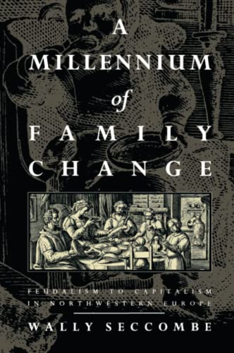 9781859840528: A Millennium of Family Change: Feudalism to Capitalism in Northwestern Europe