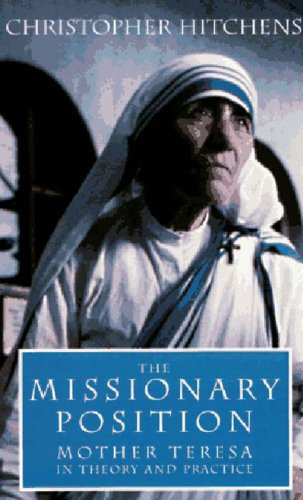 9781859840542: The Missionary Position: Ideology of Mother Teresa