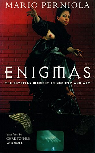 Enigmas: The Egyptian Moment in Art and Society: Perniola, Mario